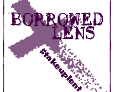 Borrowed Lens Photo Challenge 2015